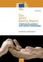 European Commission 2015 Ageing Report: Underlying Assumptions and Projection Methodologies Report